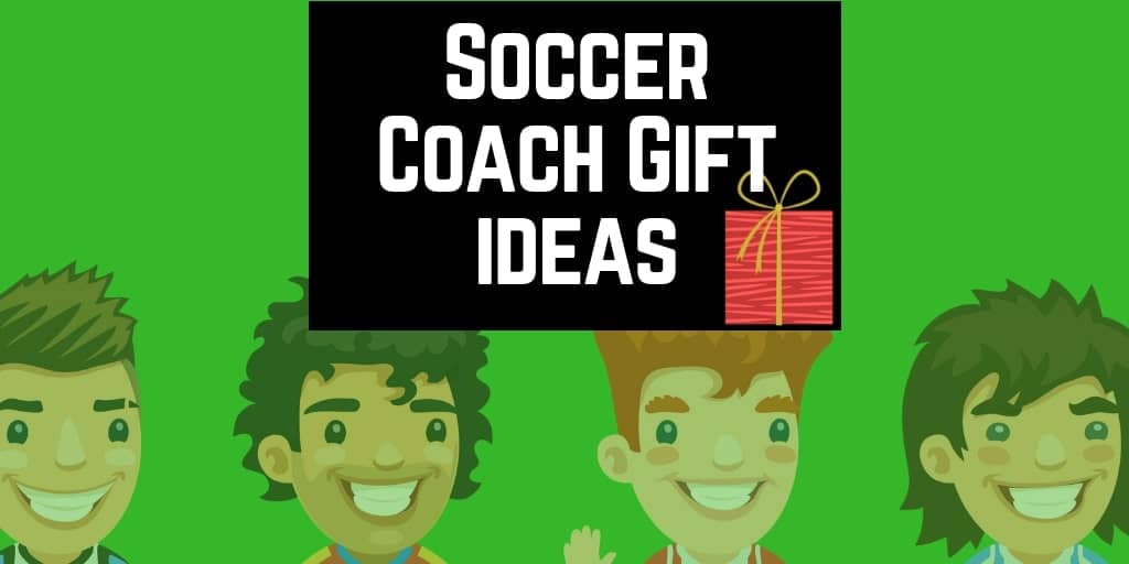 Unique Youth Soccer Coach Gift Ideas: Brilliant Gifts for the Soccer Coach in Your Life…