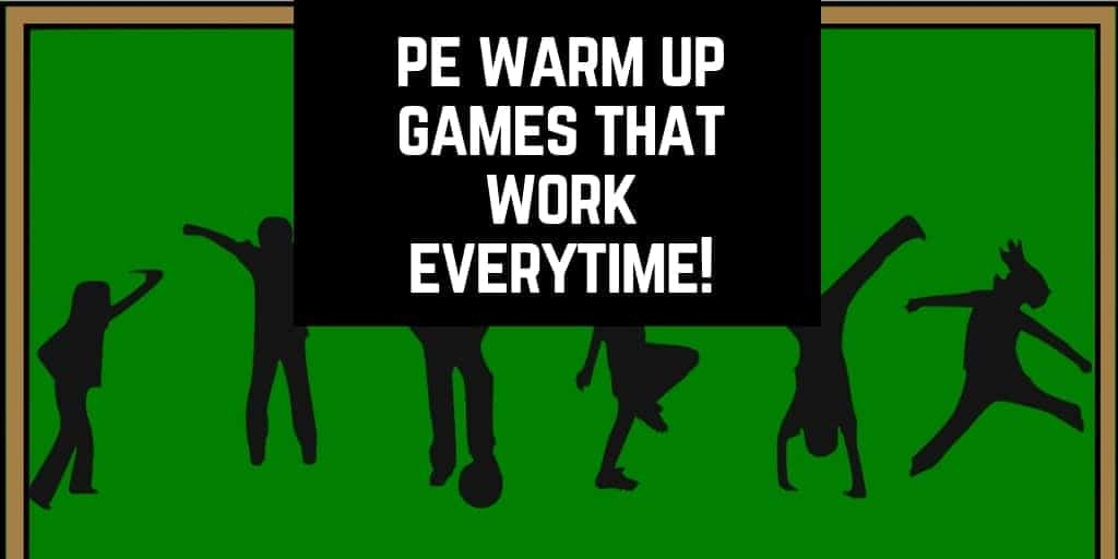3 Physical Education Warm Up Games That Work Everytime!