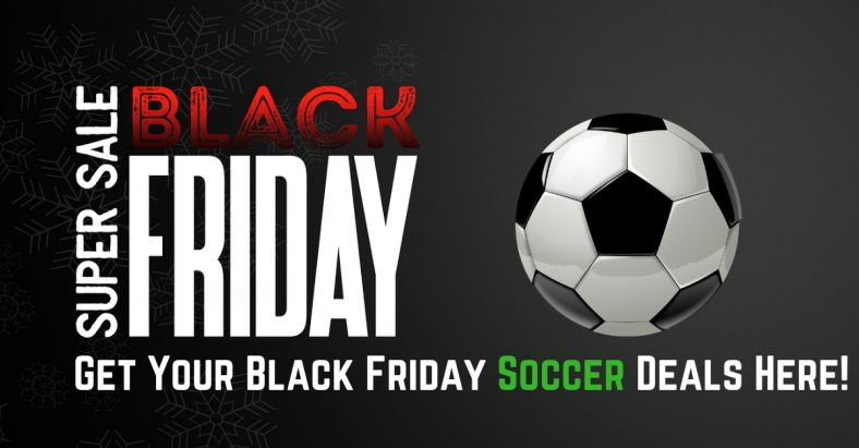 BLACK FRIDAY! Soccer Deals