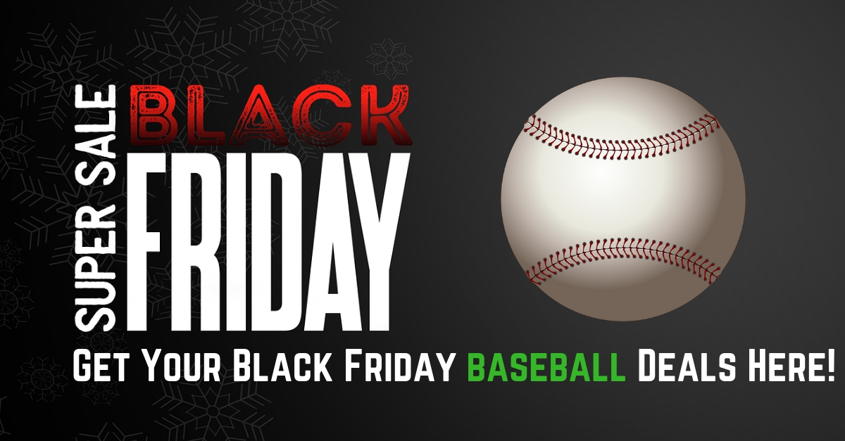 BLACK FRIDAY! Baseball Deals