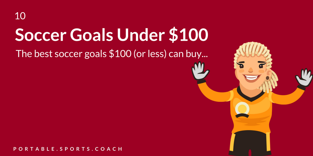 Soccer Goals under $100