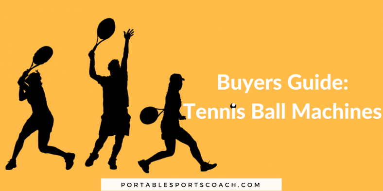 Tennis Ball Machines Buyers Guide