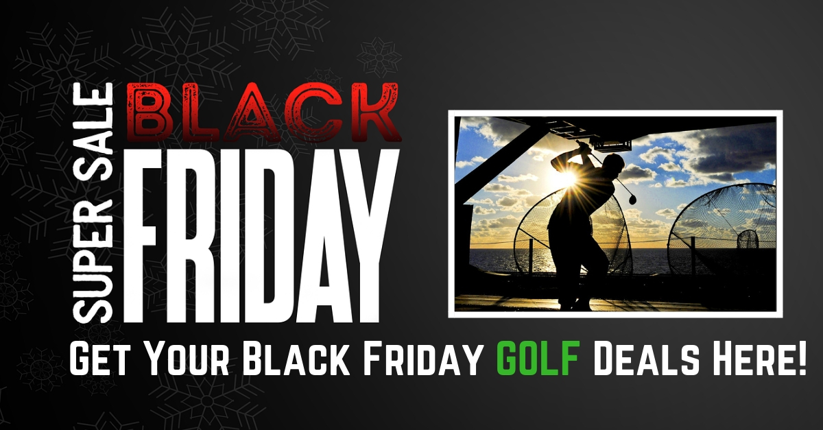 Black Friday & Cyber Monday Golf Deals 2019