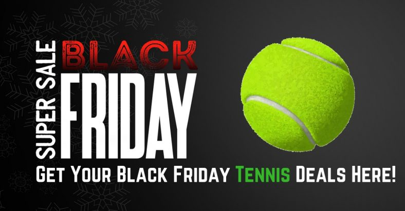 BLACK FRIDAY! Tennis Deals