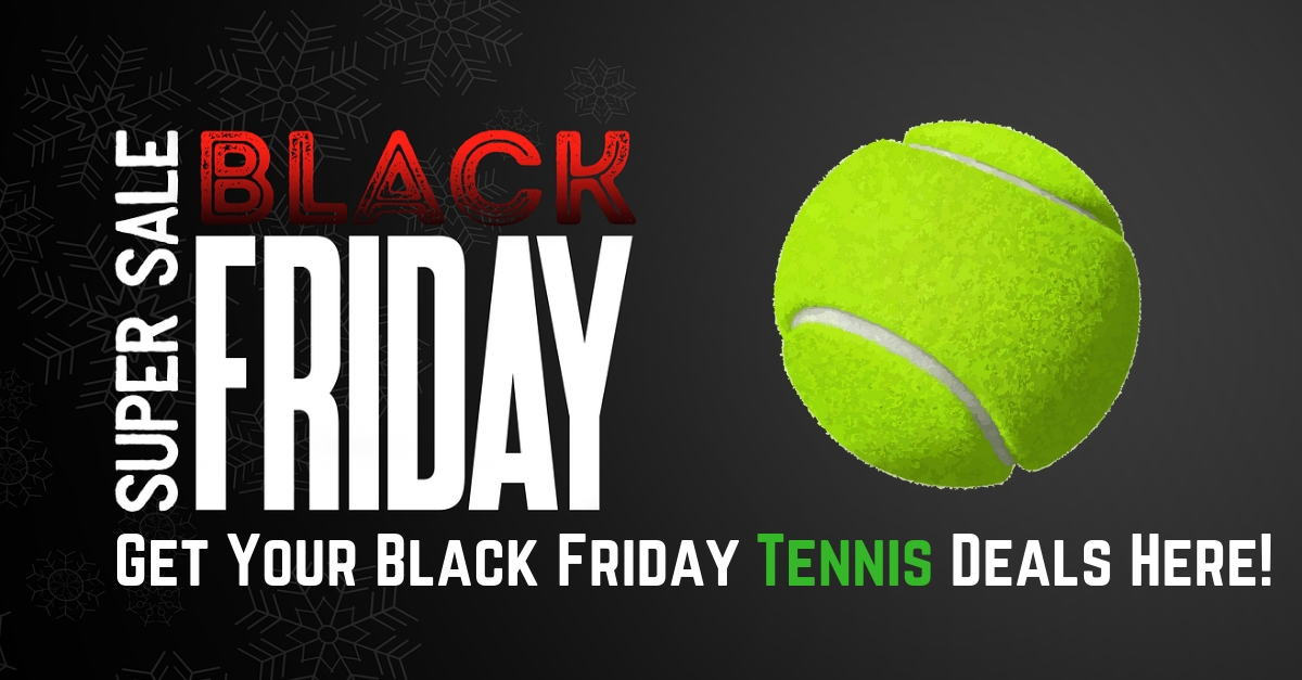Black Friday & Cyber Monday Tennis Deals 2019