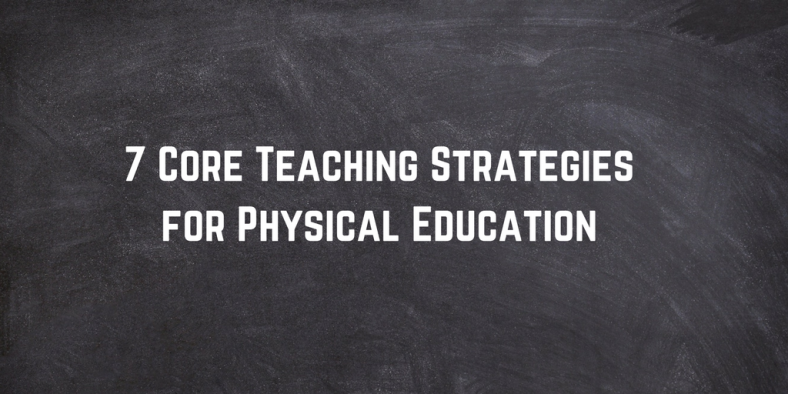 Core Teaching Strategies PE