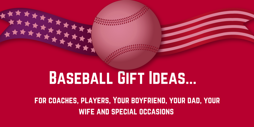 Baseball gift ideas