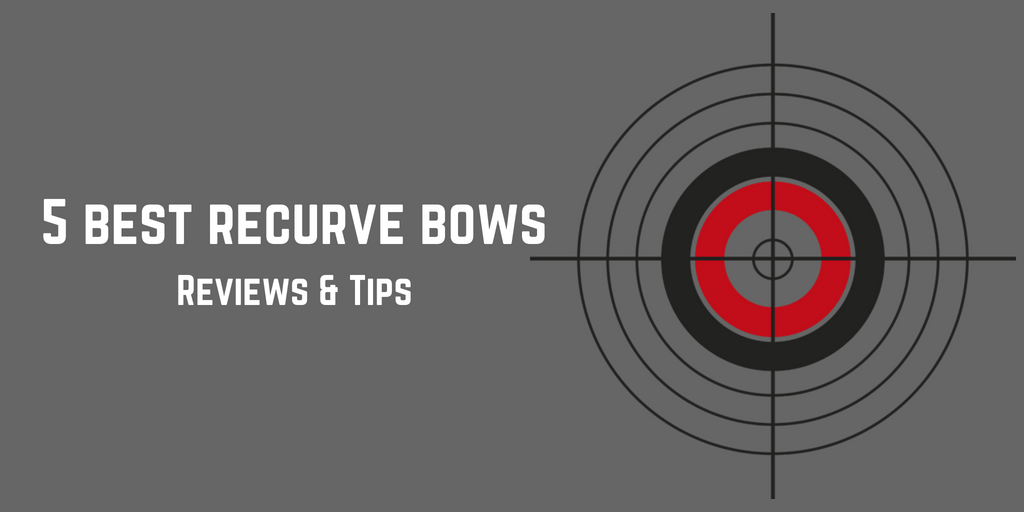 Top 5 Best Recurve Bows: Reviews and Analysis - Portable Sports Coach