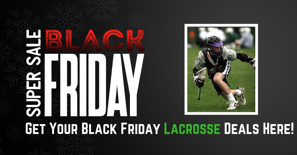 Black Friday & Cyber Monday Lacrosse Deals 2019
