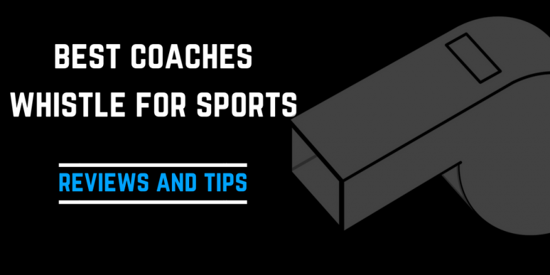 Best Coach Whistle for Sports: Reviews and Expert Tips