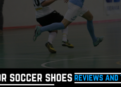 Best Indoor Soccer Shoes: Reviews and Tips