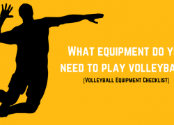 Volleyball Equipment Checklist: What Volleyball Equipment Do You Need?