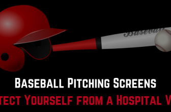 Baseball Pitching Screens: Protect Yourself from a Hospital Visit