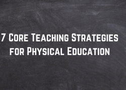 7 Core Teaching Strategies for Physical Education