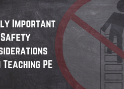 7 Highly Important Safety Considerations When Teaching PE