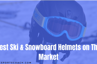 Top 7 Best Ski & Snowboard Helmets [2018 Update]