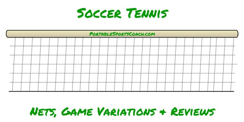 Soccer Tennis: Soccer Tennis Net, Game Variations & Reviews