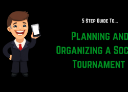Planning and Organizing Soccer Tournament: 5 Step Guide