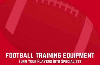 Football Training Equipment: Turn Your Players Into Specialists
