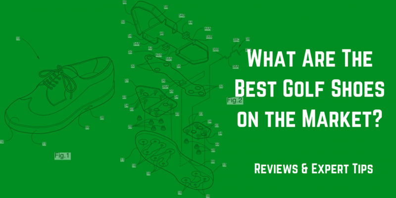 What Are The Best Golf Shoes on the Current Market?