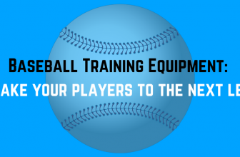 Baseball Training Equipment: Equipment to Take Your Players to The Next Level