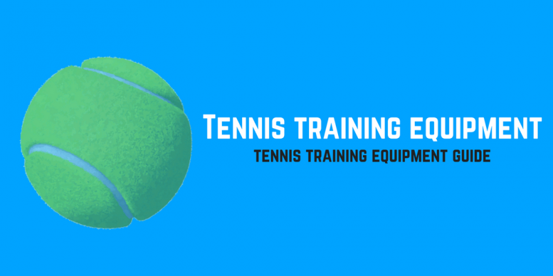 Tennis Training Equipment: Tennis Equipment List & Guide