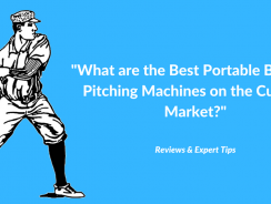 What Are The Best Baseball Pitching Machines on The Market? [Reviews & Expert Tips]