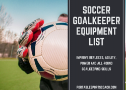 Soccer Goalie Equipment [List]: Gear to Improve Goalkeeping Skills