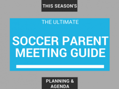 The Ultimate Soccer Coach Parent Meeting (Agenda & Planning)