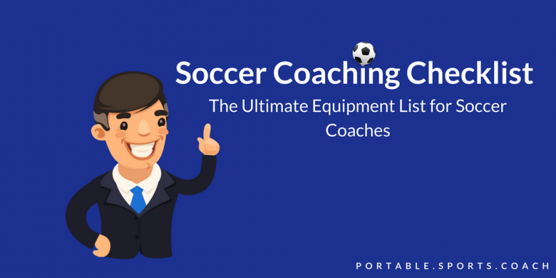 Soccer Coaching Checklist: Training Equipment List & Guide for Soccer Coaches