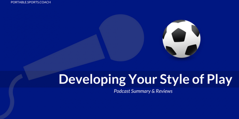 Developing Your Style of Play [Podcast Summary Notes]