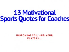 13 Sports Quotes for Coaches: Improve Yourself AND Your Players